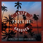Ibiza Poolside Grooves, Vol. 3 de Various Artists