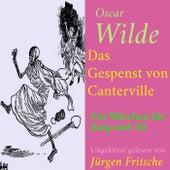 Oscar Wilde: Das Gespenst von Canterville (Ein Märchen für Jung und Alt - Ungekürzt gelesen.) von Oscar Wilde