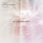Che Magnifico Nome by Hillsong Worship