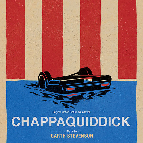 Chappaquiddick (Original Motion Picture Soundtrack) by Garth Stevenson