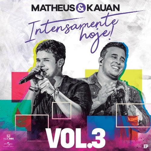 Intensamente Hoje! (Ao Vivo / Vol. 3) de Matheus & Kauan