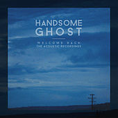 Welcome Back: The Acoustic Recordings by Handsome Ghost