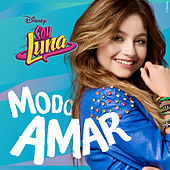 Soy Luna - Modo Amar (Music from the TV Series) de Elenco de Soy Luna