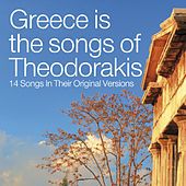 Greece Is The Songs Of Theodorakis von Mikis Theodorakis (Μίκης Θεοδωράκης)