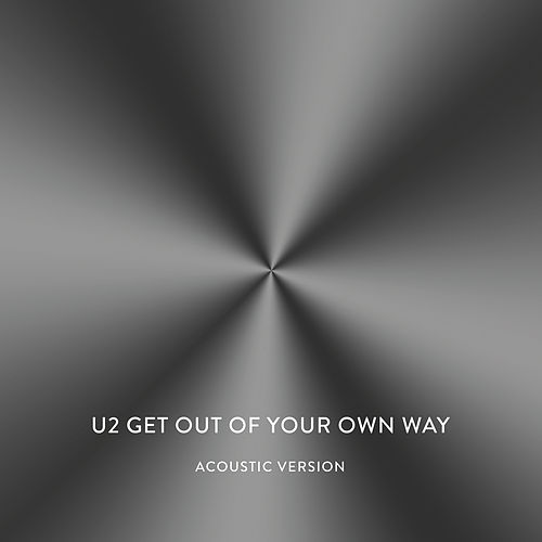 Get Out Of Your Own Way (Acoustic Version) von U2