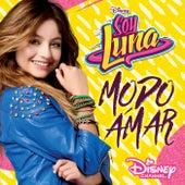Soy Luna - Modo Amar (Música de la serie de Disney Channel) von Elenco de Soy Luna