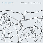 Waves (JordanXL Remix) de Dean Lewis
