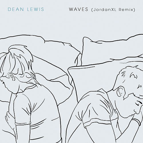 Waves (JordanXL Remix) by Dean Lewis