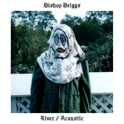 River (Acoustic) by Bishop Briggs