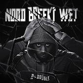 Nood Breekt Wet by D Double