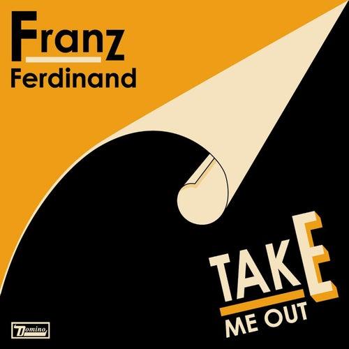 Take Me Out (Remix) by Franz Ferdinand