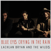 Blue Eyes Crying In The Rain by Lachlan Bryan and The Wildes