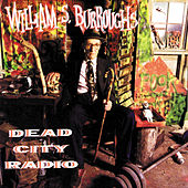Dead City Radio by William S. Burroughs