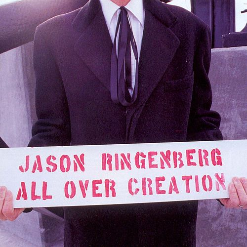 All Over Creation by Jason Ringenberg