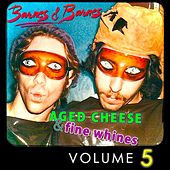 Aged Cheese & Fine Whines, Vol. 5 by Barnes & Barnes