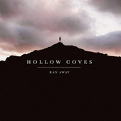 Ran Away by Hollow Coves