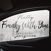 Freaky with You by Nelly