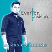 Digno É o Senhor by Everton Frederico