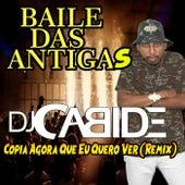 Copia Agora Que Eu Quero Ver (Remix) de DJ Cabide