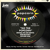 Do the Popcorn (Original Hits and Rarities from Belgium's Popcorn Scene) by Various Artists