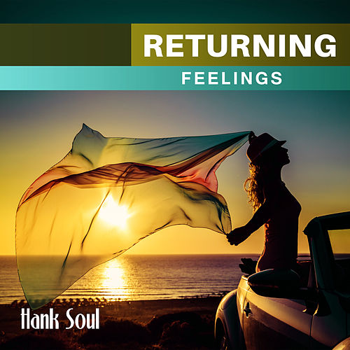Returning Feelings by Hank Soul