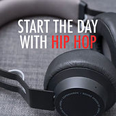 Start The Day With Hip Hop von Various Artists