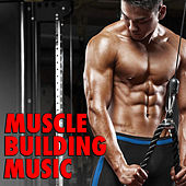 Muscle Building Music de Various Artists