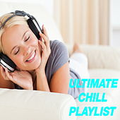 Ultimate Chill Playlist by Various Artists