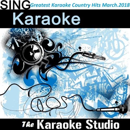 Greatest Karaoke Country Hits: March 2018 by The Karaoke Studio (1) BLOCKED