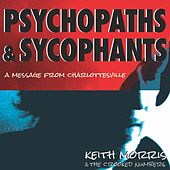 Psychopaths & Sycophants by Keith Morris