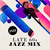 Late 60s Jazz Mix by Various Artists