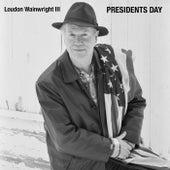 Presidents' Day de Loudon Wainwright III