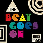 The Beat Goes On: 1968 Rock de Various Artists