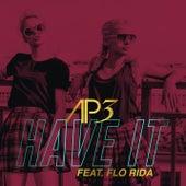 Have It (feat. Flo Rida) von Ap3