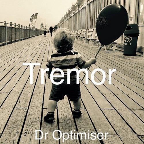 Tremor by Dr Optimiser