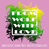 From Wolf With Love by Angry B
