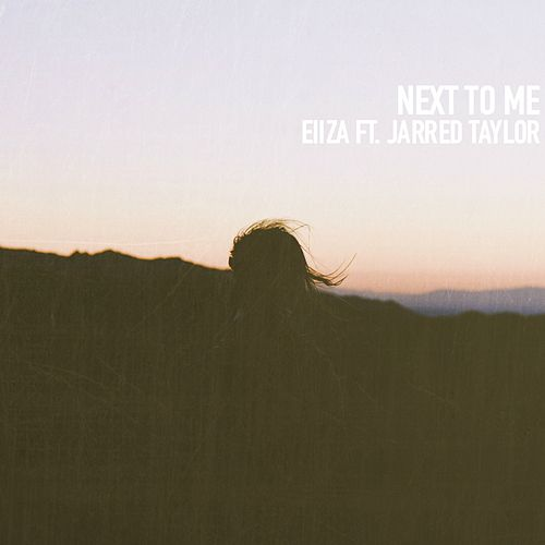 Next to Me by Eliza
