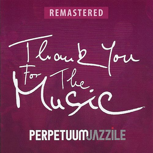 Thank You for the Music (Remastered) by Perpetuum Jazzile