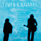 Celebrating the Music of Lowen & Navarro: Keep The Light Alive by Various Artists