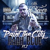 Paint the City Dark Blue, Pt. 2 by Mr. Clever