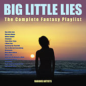 Big Little Lies -The Complete Fantasy Playlist de Various Artists