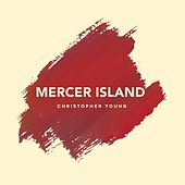 Mercer Island (Radio Edit) by Christopher Young