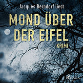 Mond über der Eifel - Kriminalroman aus der Eifel (Ungekürzt) von Jacques Berndorf