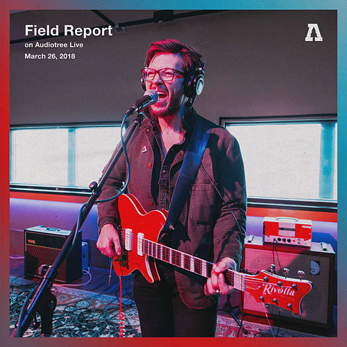 Field Report on Audiotree Live by Field Report