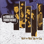 Walk That Walk, Talk That Talk by The Fabulous Thunderbirds