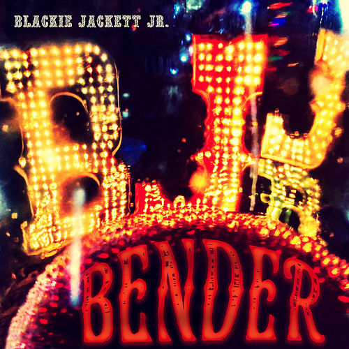 Bender by Blackie Jackett Jr.