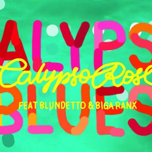 Calypso Blues (feat. Blundetto & Biga Ranx) de Calypso Rose