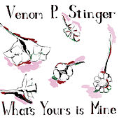 What's Yours Is Mine de Venom P. Stinger