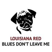 Blues Don't Leave Me de Louisiana Red