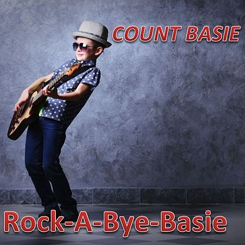 Rock-a-Bye-Basie by Count Basie